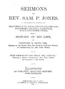 Sermons by Rev  Sam  P  Jones  as Stenographically Reported  and Delivered in St  Louis  Cincinnati  Chicago  Baltimore  Atlanta  Nashville  Waco and Other Cities