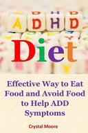 ADHD Diet  Effective Way to Eat Food and Avoid Food to Help Add Symptoms