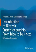 Introduction to Biotech Entrepreneurship  From Idea to Business Book