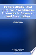 Preprosthetic Oral Surgical Procedures   Advances in Research and Application  2012 Edition