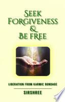 Seek Forgiveness Be Free