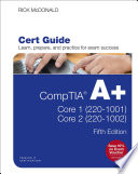 """""""CompTIA A+ Core 1 (220-1001) and Core 2 (220-1002) Cert Guide"""" by Rick McDonald"""