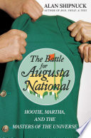The Battle for Augusta National