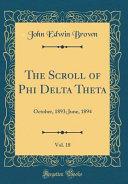 The Scroll of Phi Delta Theta  Vol  18