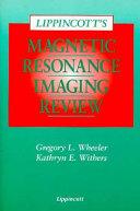Lippincott's Magnetic Resonance Imaging Review