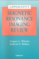 Lippincott s Magnetic Resonance Imaging Review