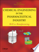Chemical Engineering in the Pharmaceutical Industry Book