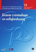 Groene criminologie en veiligheidszorg (CPS 2016 - 1, nr. 38)