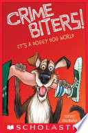 It s a Doggy Dog World  Crimebiters  2  Book