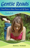 Gentle Reads: Great Books to Warm Hearts and Lift Spirits, Grades 5-9 Book