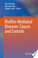 Biofilm-Mediated Diseases: Causes and Controls