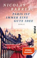 Paris ist immer eine gute Idee  : Roman