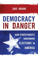 link to Democracy in danger : how hackers and activists exposed fatal flaws in the election system in the TCC library catalog