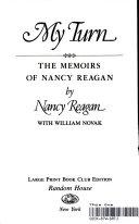 My Turn The Memoirs Of Nancy Reagan With William Novak Book PDF