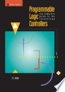 """Programmable Logic Controllers: The Complete Guide to the Technology"" by Clarence T. Jones"