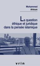 La question éthique et juridique dans la pensée islamique