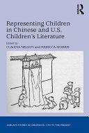 Representing Children in Chinese and U S  Children s Literature
