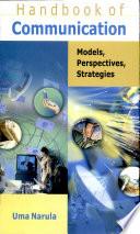 Handbook of Communication Models, Perspectives, Strategies