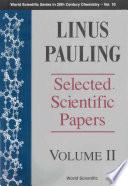 Linus Pauling     Selected Scientific Papers Book