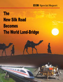 The New Silk Road Becomes the World Land Bridge
