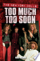 Too Much, Too Soon The Makeup Breakup of The New York Dolls