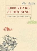 6,000 Years of Housing