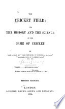 The Cricket Field  Or  The History and the Science of the Game of Cricket