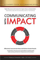 Communicating with Impact  Effectively Communicate Ideas and Achieve Greater Results
