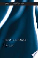 Translation as Metaphor
