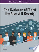 Handbook of Research on the Evolution of IT and the Rise of E Society