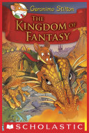 Geronimo Stilton and the Kingdom of Fantasy #1: The Kingdom of Fantasy