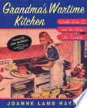 """""""Grandma's Wartime Kitchen: World War II and the Way We Cooked"""" by Joanne Lamb Hayes"""