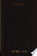 The little Garden of the soul  abridged from The garden of the soul by R  Challoner