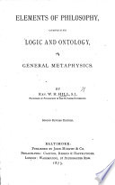 Elements of Philosophy, comprising logic and ontology, or general metaphysics ... Second revised edition