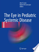 """The Eye in Pediatric Systemic Disease"" by Alex V. Levin, Robert W. Enzenauer"