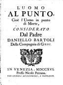 Opere del padre Daniello Bartoli della Compagnia di Gesù. Distribuite in tre tomi, come nella seguente pagina si dimostra; con un breve ragguaglio della sua vita. Tomo primo (-terzo)