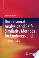 Dimensional Analysis and Self Similarity Methods for Engineers and Scientists