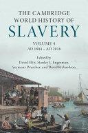 The Cambridge World History of Slavery: Volume 4, AD 1804–AD 2016