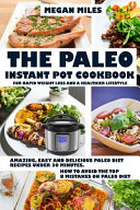The Paleo Instant Pot Cookbook for Rapid Weight Loss and a Healthier Lifestyle
