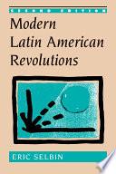 Modern Latin American Revolutions