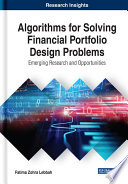Algorithms for Solving Financial Portfolio Design Problems  Emerging Research and Opportunities