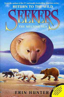 Seekers: Return to the Wild #2: The Melting Sea