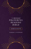 The Message Prayerful Reading Bible  Luke   Acts  Softcover  Purple