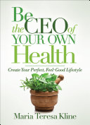 Be the CEO of Your Own Health