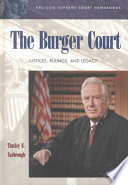 The Burger Court  : Justices, Rulings, and Legacy