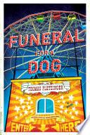 Funeral for a Dog  A Novel