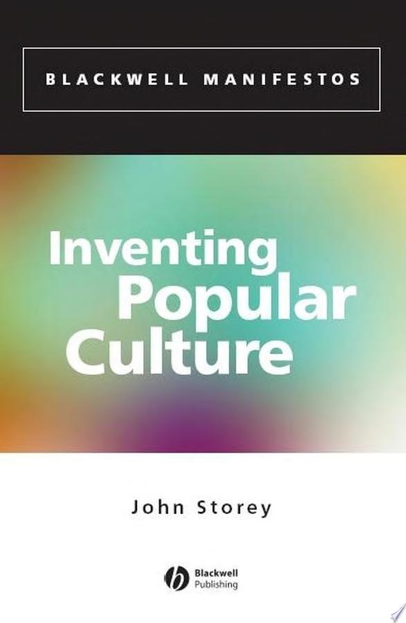 Inventing Popular Culture