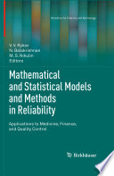 Mathematical and Statistical Models and Methods in Reliability