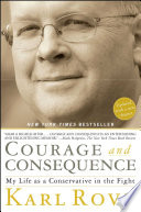 """""""Courage and Consequence: My Life as a Conservative in the Fight"""" by Karl Rove"""