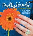 Pretty Hands & Sweet Feet